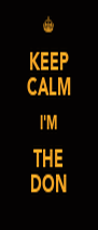 KEEP CALM I'M THE DON - Personalised Poster A4 size