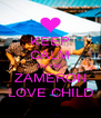 KEEP CALM I'M THE ZAMERON LOVE CHILD - Personalised Poster A4 size