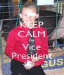 KEEP CALM I'm Vice President - Personalised Poster A4 size