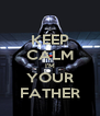 KEEP CALM I'M YOUR FATHER - Personalised Poster A4 size