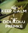 KEEP CALM i Michał DOŁADUJ PREMKE - Personalised Poster A4 size