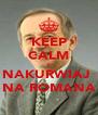 KEEP CALM I NAKURWIAJ  NA ROMANA - Personalised Poster A4 size