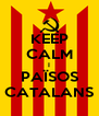 KEEP CALM I PAÏSOS CATALANS - Personalised Poster A4 size