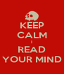 KEEP CALM I READ YOUR MIND - Personalised Poster A4 size