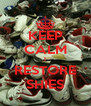 KEEP CALM I RESTORE SHIES - Personalised Poster A4 size