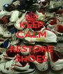 KEEP CALM I RESTORE SHOES - Personalised Poster A4 size