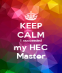 KEEP CALM I succeeded my HEC Master - Personalised Poster A4 size
