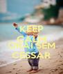 KEEP CALM I TESSALONICENSES 5, 17 ORAI SEM CESSAR - Personalised Poster A4 size