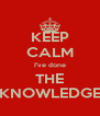 KEEP CALM I've done THE KNOWLEDGE - Personalised Poster A4 size