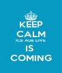 KEEP CALM ICE AGE LIVE IS  COMING - Personalised Poster A4 size