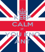 KEEP CALM IF YOU KNO ANT - Personalised Poster A4 size