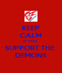 KEEP CALM IF YOU  SUPPORT THE  DEMONS - Personalised Poster A4 size