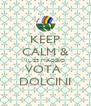 KEEP CALM & IL 25 MAGGIO VOTA  DOLCINI - Personalised Poster A4 size
