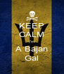 KEEP CALM I'm A Bajan Gal - Personalised Poster A4 size
