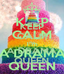 KEEP CALM I'M A DRAMA QUEEN - Personalised Poster A4 size
