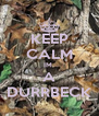 KEEP CALM IM  A DURRBECK - Personalised Poster A4 size
