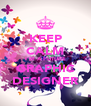 KEEP CALM I'M A FUTURE GRAPHIC DESIGNER - Personalised Poster A4 size