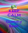 KEEP CALM I'm a Gummy Bear - Personalised Poster A4 size
