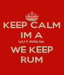 KEEP CALM IM A GUYANESE  WE KEEP RUM - Personalised Poster A4 size