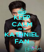 KEEP CALM I'M A KATHNIEL FAN - Personalised Poster A4 size