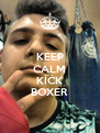 KEEP CALM I'M A KİCK BOXER - Personalised Poster A4 size
