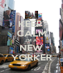 KEEP  CALM I'M A NEW YORKER - Personalised Poster A4 size