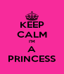 KEEP CALM I'M A PRINCESS - Personalised Poster A4 size