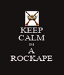 KEEP CALM IM A ROCKAPE - Personalised Poster A4 size
