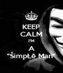 "KEEP CALM I'M A ""ŠimpŁê Mań"" - Personalised Poster A4 size"