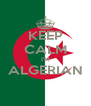 KEEP CALM I'M ALGERIAN  - Personalised Poster A4 size