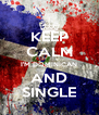 KEEP CALM I'M DOMINICAN AND SINGLE - Personalised Poster A4 size