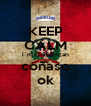 KEEP CALM i`m Dominican coñaso ok - Personalised Poster A4 size