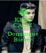 KEEP CALM Im Dominique Bieber - Personalised Poster A4 size