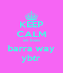 KEEP CALM im from barra way ybtr - Personalised Poster A4 size