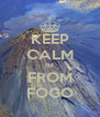 KEEP CALM IM FROM FOGO - Personalised Poster A4 size