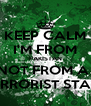 KEEP CALM I'M FROM PAKISTAN NOT FROM A  TERRORIST STATE - Personalised Poster A4 size