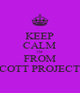 KEEP CALM IM  FROM SCOTT PROJECTS - Personalised Poster A4 size