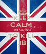 KEEP  CALM , IM GOING  TO KILL  JB  - Personalised Poster A4 size