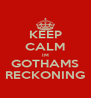 KEEP CALM IM GOTHAMS RECKONING - Personalised Poster A4 size