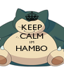 KEEP CALM IM HAMBO  - Personalised Poster A4 size