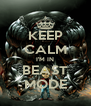 KEEP CALM I'M IN BEAST MODE - Personalised Poster A4 size
