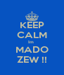 KEEP CALM Im  MADO ZEW !! - Personalised Poster A4 size