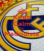 Keep Calm I'm Madridista  - Personalised Poster A4 size