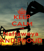 KEEP CALM I'M Naftaweya  AND PROUD  - Personalised Poster A4 size
