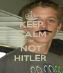 KEEP CALM IM NOT HITLER  - Personalised Poster A4 size