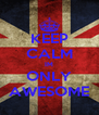 KEEP CALM IM ONLY AWESOME - Personalised Poster A4 size
