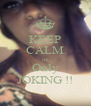 KEEP CALM im Only JOKING !! - Personalised Poster A4 size