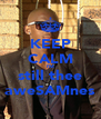 KEEP CALM I'M still thee aweSAMnes - Personalised Poster A4 size