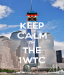 KEEP CALM I'M THE 1WTC - Personalised Poster A4 size