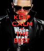 KEEP CALM IM THE BEST - Personalised Poster A4 size